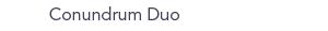 Conundrum Duo